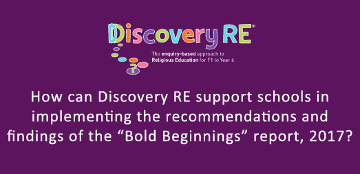 "How Discovery RE supports schools to implement the recommendations of the ""Bold Beginnings"" report"